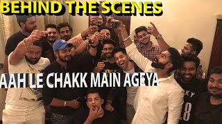 Aah Le Chakk Main Ageya || BEHIND THE SCENES || PARMISH VERMA || DESI CREW || LADDI,MOPY,PAMMA,JOT