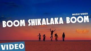 Boom Shikalaka Boom Official Video Song   Azhagu Kutti Chellam   Charles   Ved Shanker Sugavanam