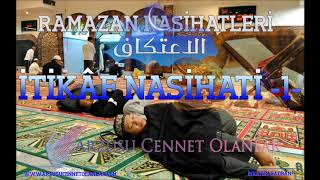 İTİKÂF NASİHATİ -1- (Ramazan Ayına Özel ) ibrahim Gadban Hoca