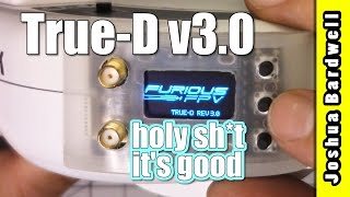 Furious FPV True-D v3.0 | BETTER THAN LAFORGE? OMG no i did not just say that.