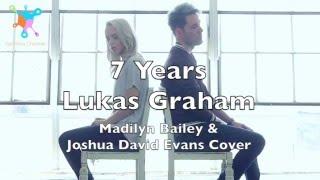 7 Years - Lukas Graham (Madilyn Bailey & Joshua David Evans Cover)