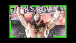 Braun strowman match announced for wwe raw next week Breaking Daily News