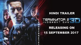 Terminator 2 3D Hindi Trailer | James Cameron | Arnold Schwarzenegger | 15 Sep 2017