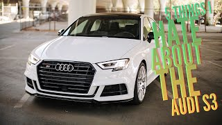 5 THINGS I HATE ABOUT MY AUDI S3