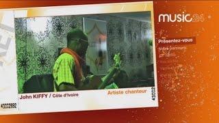 MUSIC24 - CÔTE D'IVOIRE: John KIFFY, Artiste chanteur