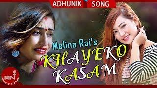 Melina Rai - Khayeko Kasam | Ft.Shristi/Kishor/Ram Hari Adhikari | New Nepali Song