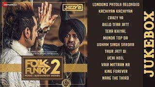 Folk N Funky 2 - Full Album Audio Jukebox | Jazzy B | Sukshinder Shinda