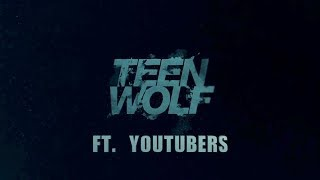 Teen Wolf ft. Youtubers - Official Trailer