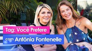 💋 VOCÊ PREFERE com ANTÔNIA FONTENELLE - Luana Piovani