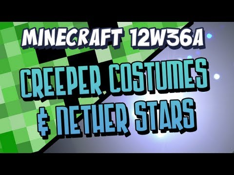 Creeper Costumes & Nether Stars Snapshot 12w36a Part 1