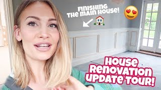 HOME RENOVATION UPDATE TOUR!