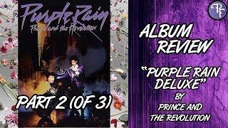 Purple Rain Deluxe Remaster (2017) - Prince and the Revolution - Album Review [Part 2]