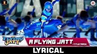 A Flying Jatt - Title Track | Lyrical Video | Tiger Shroff & Jacqueline Fernandez | Sachin - Jigar
