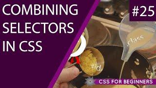 CSS Tutorial For Beginners 25 - Combining Selectors