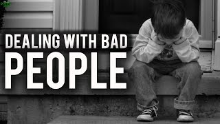 DEALING WITH BAD PEOPLE