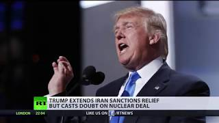 Trump waives Iran sanctions, demands changes to 'disastrous' nuclear deal