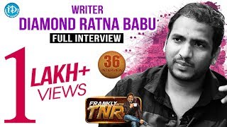 Writer Diamond Ratna Babu Full Interview    Frankly With TNR #36    Talking Movies with iDream #214