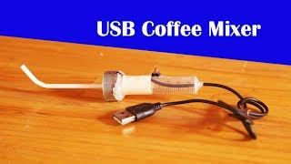 How to make USB Electric Coffee Mixer using motor 5V at Home