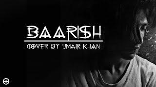 Arijit+Singh+-+Baarish+%28Cover+by+Umair%29
