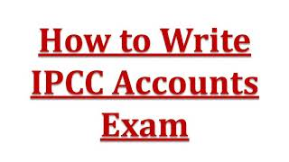 How to write CA IPCC Accounts Paper. Strategy in exam (English)