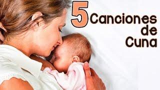 Canción de Cuna ✫ 5 Canciones de Cuna para Dormir Bebés ✫ Con Letra ✫ Nanas ✫#