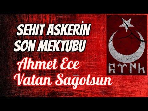 Şehit Askerin Son Mektubu Ahmet Ece Vatan Sağolsun