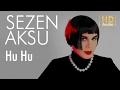 Download Video Download Sezen Aksu - Hu Hu (Official Audio) 3GP MP4 FLV