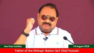 Address of Father Of The Mohajir Nation QeT Altaf Hussain held in London on 19th August 2018