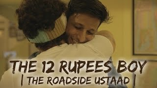 The 12 Rupees Boy | The Roadside Ustaad | Being Indian