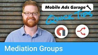 AdMob Mediation Groups Simplify Mediation - AdMob Quick Tip #2