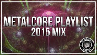 Metalcore Playlist | 2015 Mix