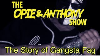 Opie & Anthony: The Story of Gangsta Fag (03/01/05-01/03/06)