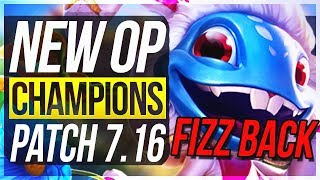 FIZZ & VAYNE BACK? New OP Champions Patch 7.16 | BEST Champs To Carry w/Builds - League of Legends