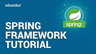 Spring Framework Tutorial | Spring Tutorial For Beginners With Examples | Java Framework | Edureka