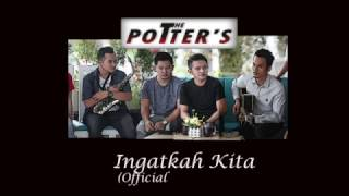 the potters - ingatkah kita official video lyric
