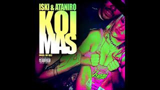 Iski ft Ataniro - Koi mas (AUDIO)