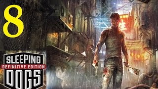 Sleeping Dogs Definitive Edition Walkthrough Part 8 [1080p] HD No Commentary
