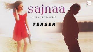 Sajnaa (Official Teaser) - Ssameer | New Love Songs | Hindi Songs 2018 | Full Song Releasing Soon !!