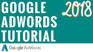 Google AdWords Tutorial - Step-By-Step Google AdWords Tutorial For Beginners