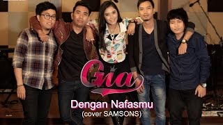 Gia  Dengan Nafasmu Cover Samsons