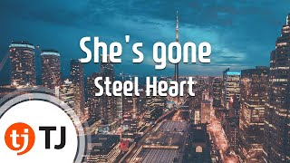 She's gone_Steel Heart_TJ노래방 (Karaoke/lyrics/romanization/KOREAN)
