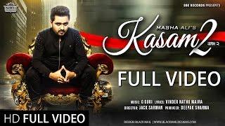 New Punjabi Songs 2016 || Kasam 2 || Full Video || Masha Ali || Punjabi Songs 2016 ||