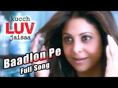 Kucch Luv Jaisaa - Baadlon Pe Full Song   Shefali Shah And Rahul Bose