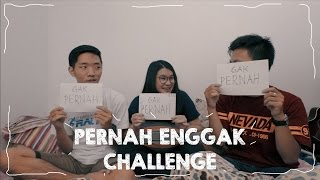 Pernah Enggak Challenge (18+)