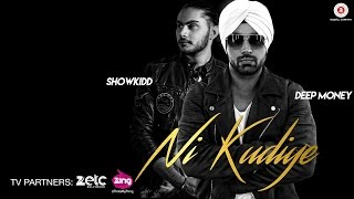 Ni Kudiye - Official Music Video | Deep Money | ShowKidd | Shivangi Bhayana