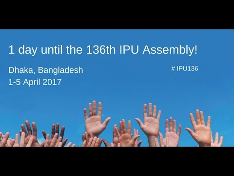 Inaugural Ceremony of 136th Assembly of the IPU Hosted by Bangladesh Parliament