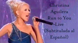Christina Aguilera - Run to You Live (Subtitulada al Español) HD