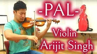 PAL - ARIJIT SINGH (Violin) | Monsoon Shootout | Violin Cover (HD) | Kohei from Tokyo