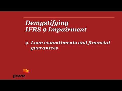 Demystifying IFRS 9 Impairment - 9. Loan commitments and financial guarantees