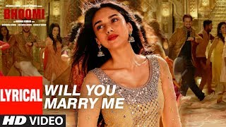 Will You Marry Me Lyrical Video | Bhoomi |Aditi Rao Hydari, Sidhant | Sachin - Jigar |Divya&Jonita